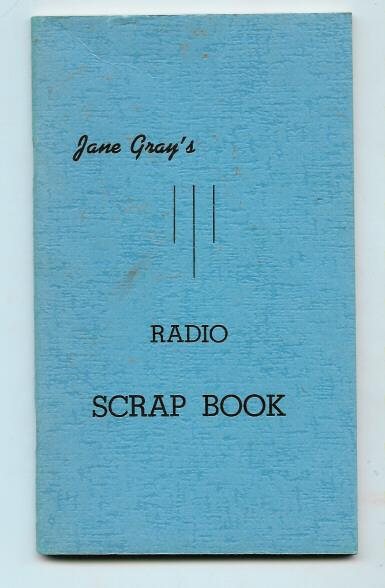 Jane Gray's Radio Scrap Book