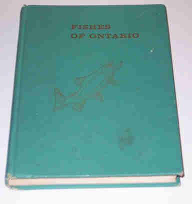 Fishes Of Ontario Hard Covered Book 1963 Dept. of Lands & Forests
