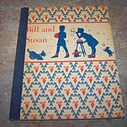 "Soft Cover Book School  Reader "" Bill and Susan ""  C.1945"