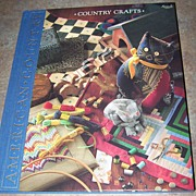 Country Crafts American Country Creative Projects from Sewing to Wood Work