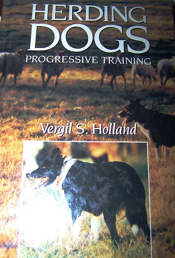 Herding Dogs Progressive Training H.C. Book Vergil S. Holland