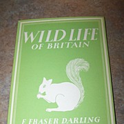 Wild Life of Britain H.C. Book F. Fraser Darling