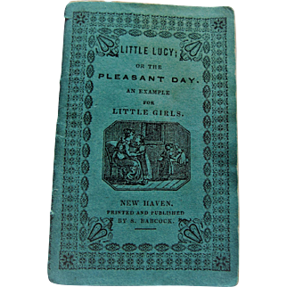 Early 19th Century Book - Little Lucy Or The Pleasant Day W/ Woodcut Illustrations