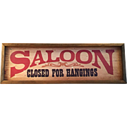 Authentic Vintage 1970s Cowboy Wild West Wall Hanging Sign Saloon Closed for Hangings