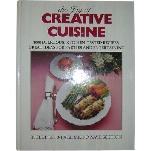 The Joy of Creative Cuisine Cookbook