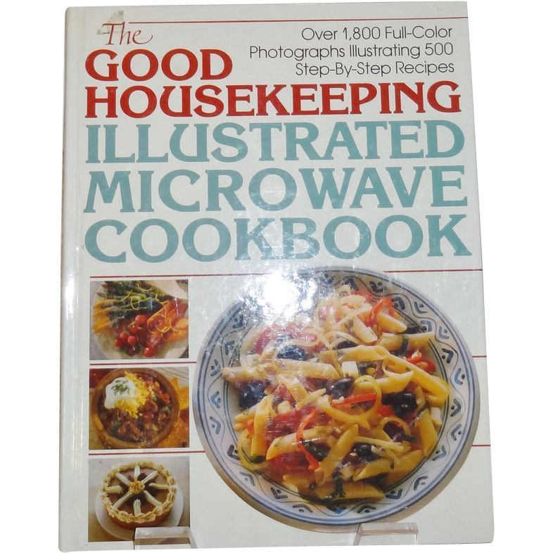 The Good Housekeeping Illustrated Microwave Cookbook