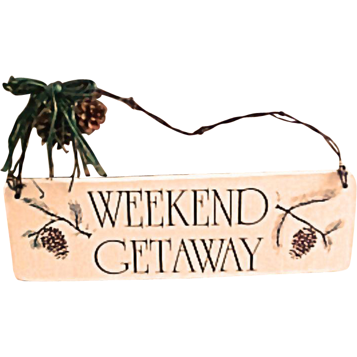 Vintage Folk Art Sign w/ Pine Cones - Week-End Get Away Wooden Plaque
