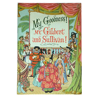 My Goodness! My Gilbert and Sullivan! Paperback Booklet (1961)