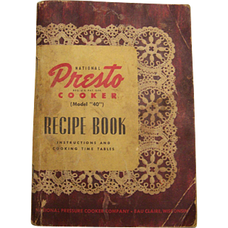 Presto Pressure Cooker, 1945 Recipe and Instruction Book model 40